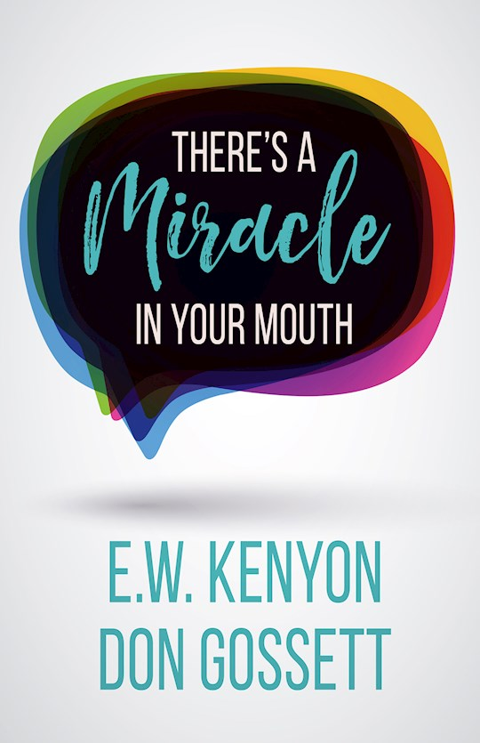Theres A Miracle In Your Mouth  by Kenyon/Gossett | SHOPtheWORD