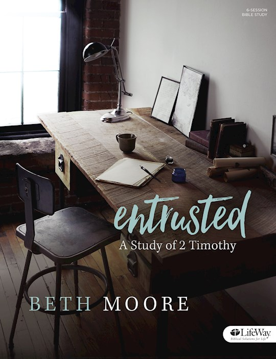 Entrusted Bible Study Book by Beth Moore | SHOPtheWORD