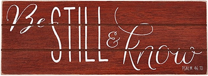 Plaque-Be Still & Know/Rustic Treasures (Wall Or Table) (8.5 x 3.25) | SHOPtheWORD
