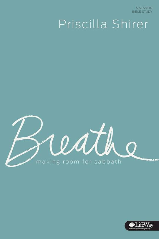 Breathe Bible Study Book by Priscilla Shirer | SHOPtheWORD
