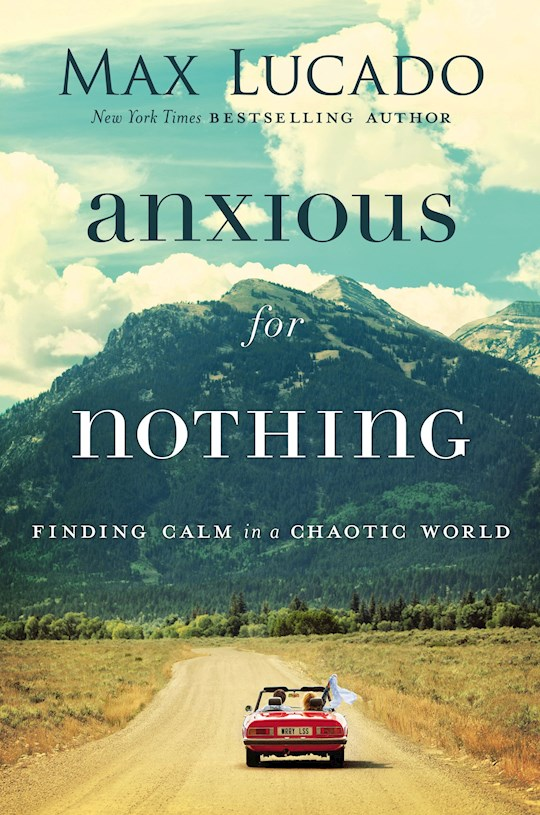 Anxious For Nothing-Hardcover by Max Lucado | SHOPtheWORD