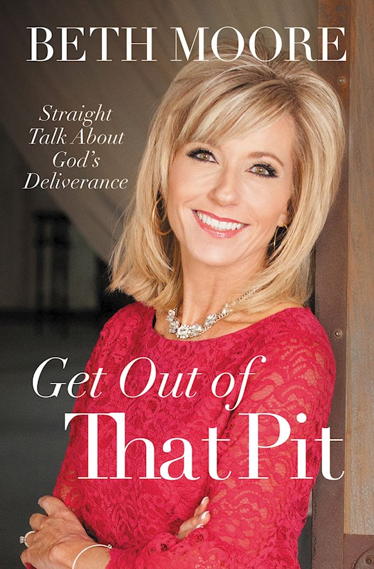 Get Out Of That Pit (Repack) by Beth Moore   SHOPtheWORD