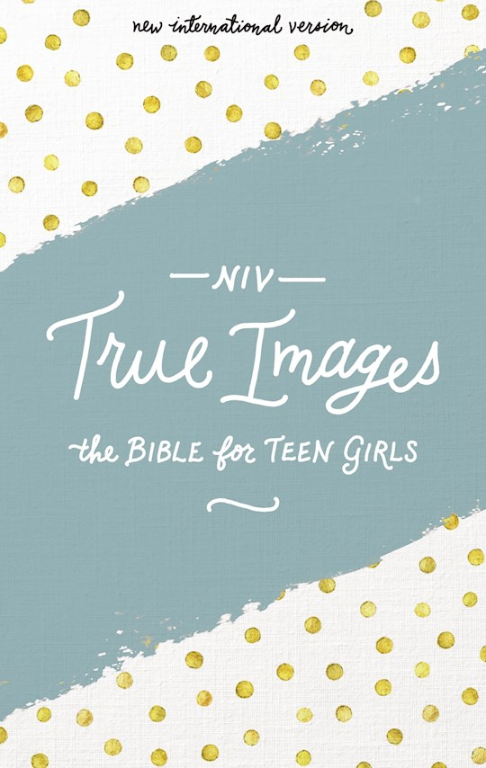 NIV True Images Bible For Teen Girls-Hardcover   SHOPtheWORD