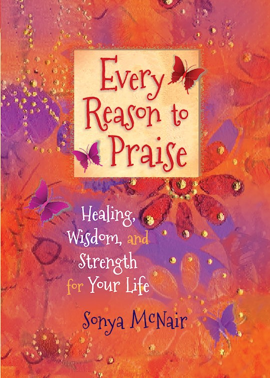 Every Reason To Praise by Sonya McNair | SHOPtheWORD