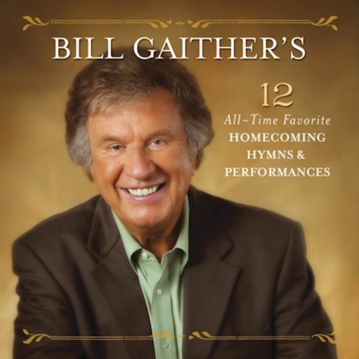 Audio CD-Bill Gaither's 12 All-Time Favorite Homecoming Hymns | SHOPtheWORD