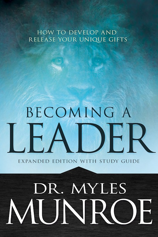 Becoming A Leader (Expanded Edition) by Myles Munroe | SHOPtheWORD