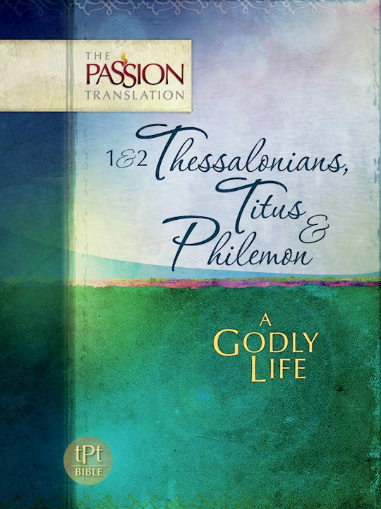 The Passion Translation: 1 & 2 Thessalonians, Titus & Philemon  | SHOPtheWORD
