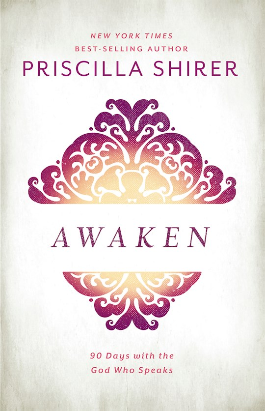 Awaken by Priscilla Shirer   SHOPtheWORD