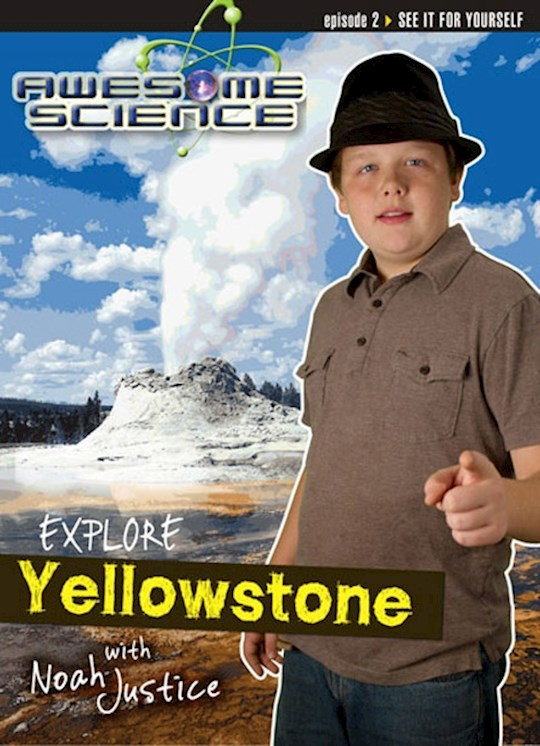 DVD-Explore Yellowstone With Noah Justice (Awesome Science #02 ) | SHOPtheWORD