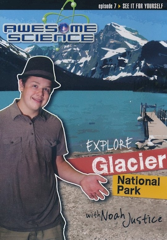 DVD-Explore Glacier National Park With Noah Justice (Awesome Science #07 ) | SHOPtheWORD