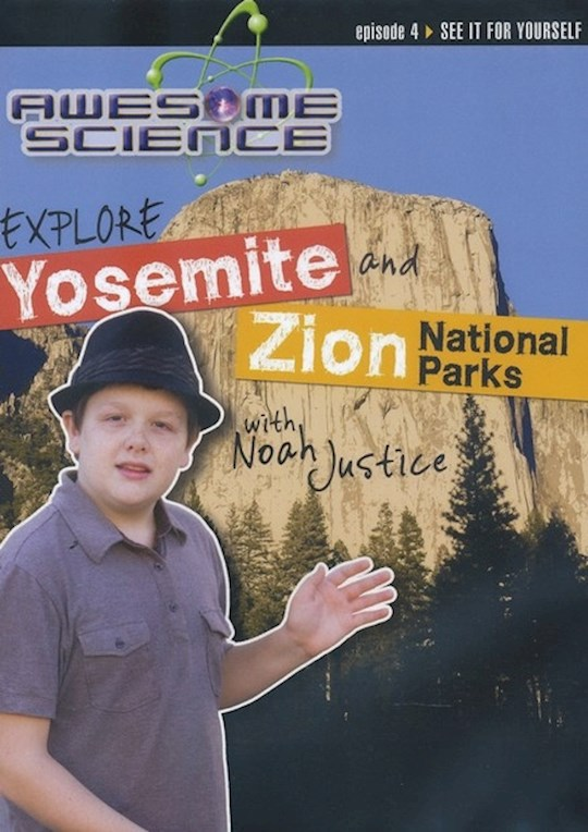 DVD-Explore Yosemite And Zion National Parks With Noah Justice (Awesome Science #04) | SHOPtheWORD