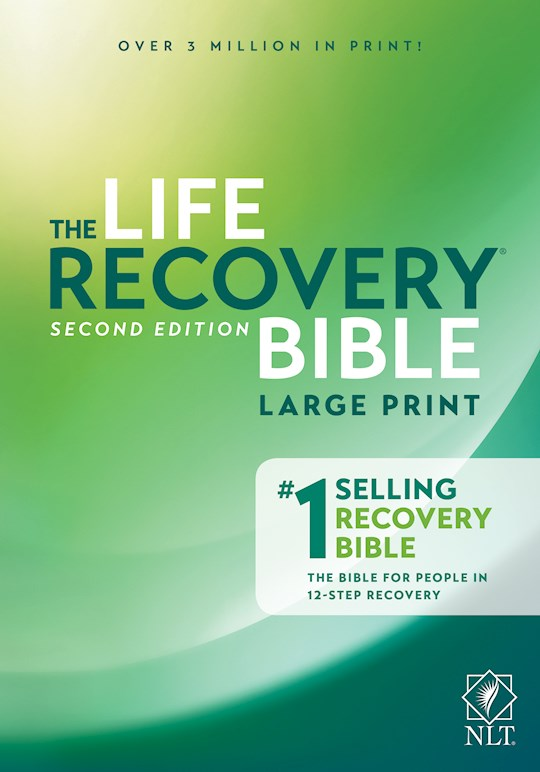 NLT Life Recovery Bible/Large Print (25th Anniversary Edition)-Softcover | SHOPtheWORD