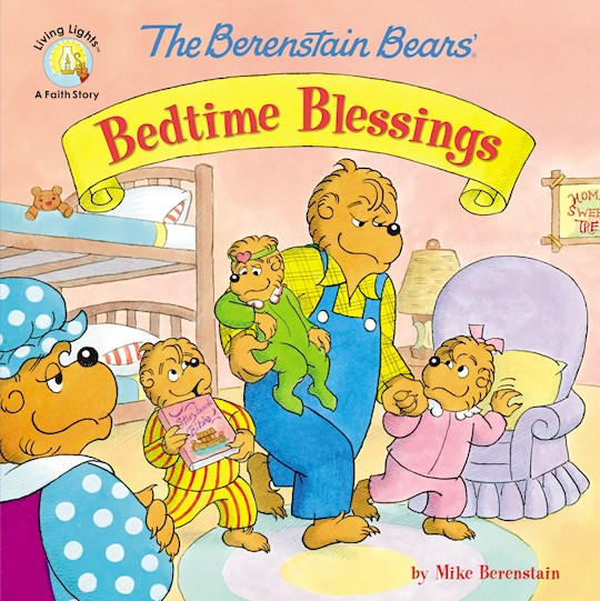 The Berenstain Bears' Bedtime Blessings (Living Lights) by Mike Berenstain   SHOPtheWORD