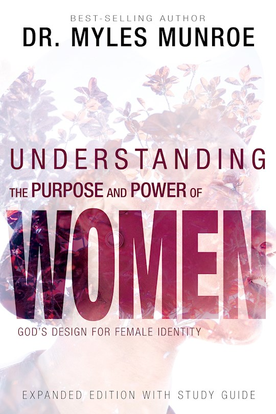 Understanding the Purpose and Power of Women (Expanded Edition) by Myles Munroe | SHOPtheWORD