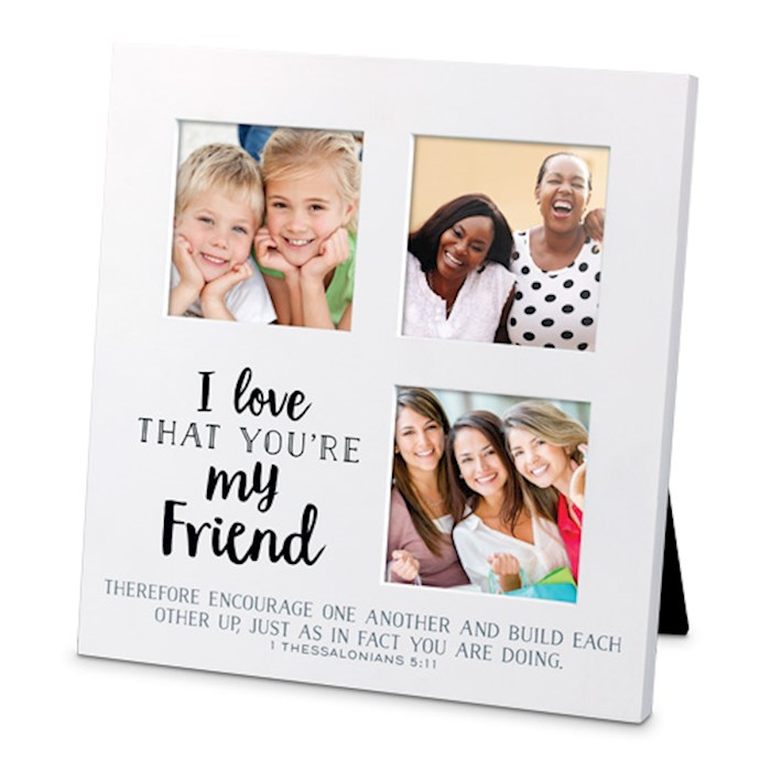 Frame-Collage-Sm-MDF-I Love That-Friend (#25723)   SHOPtheWORD