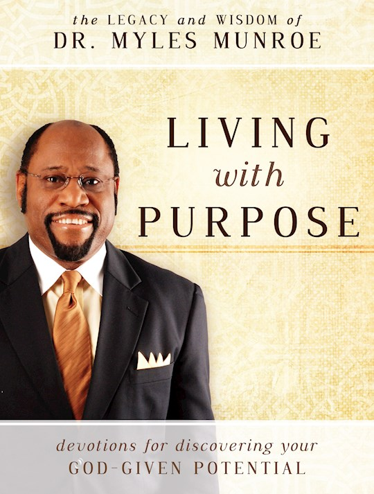 Living With Purpose by Myles Munroe | SHOPtheWORD