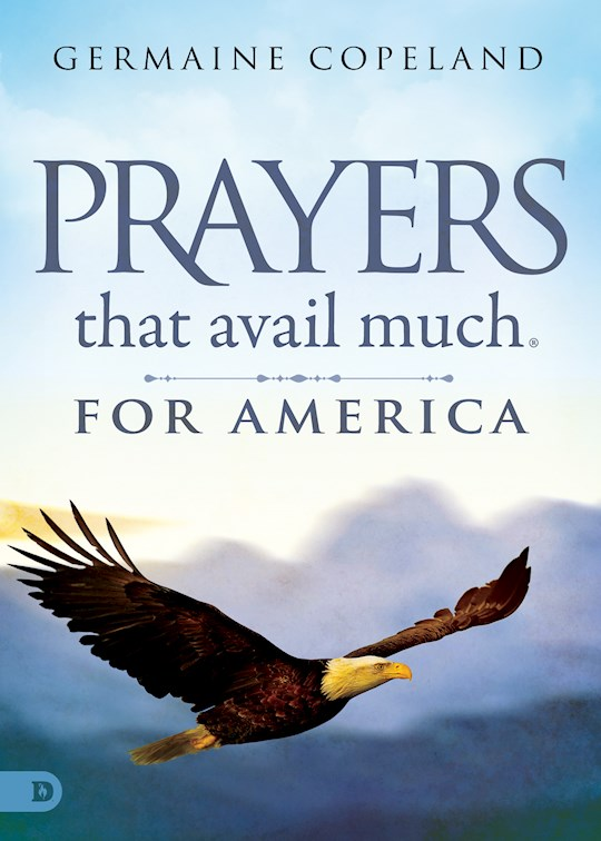 Prayers That Avail Much For America by Germaine Copeland | SHOPtheWORD