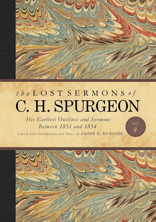 The Lost Sermons Of C. H. Spurgeon Volume IV (Nov) by Jason Duesing | SHOPtheWORD