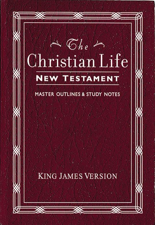 KJV Christian Life New Testament-Burgundy Leatherflex | SHOPtheWORD