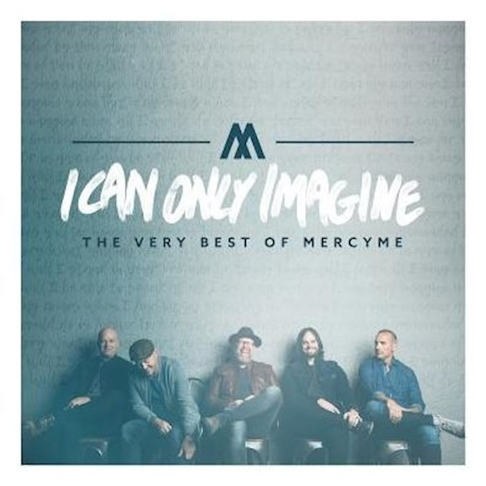 Audio CD-I Can Only Imagine: The Very Best Of Mercy Me | SHOPtheWORD
