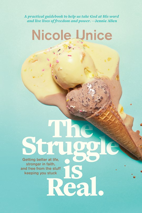 The Struggle Is Real-Softcover by Nicole Unice | SHOPtheWORD
