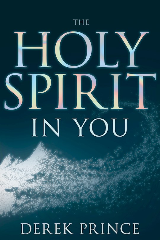 Holy Spirit In You (Expanded) by Derek Prince | SHOPtheWORD