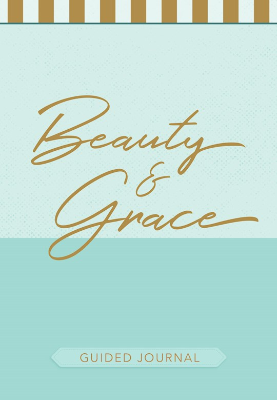 Beauty & Grace Guided Journal  by City Gifts Belle | SHOPtheWORD