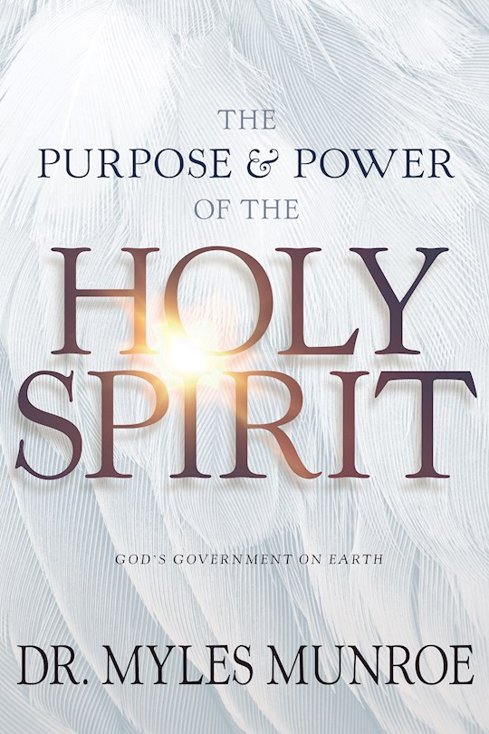 Purpose And Power Of The Holy Spirit by Myles Munroe | SHOPtheWORD