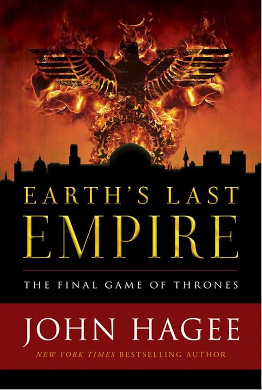 Earth's Last Empire-Hardcover by John Hagee   SHOPtheWORD