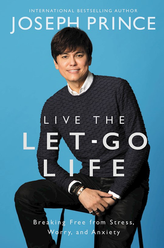 Live The Let-Go Life-Softcover  by Joseph Prince | SHOPtheWORD