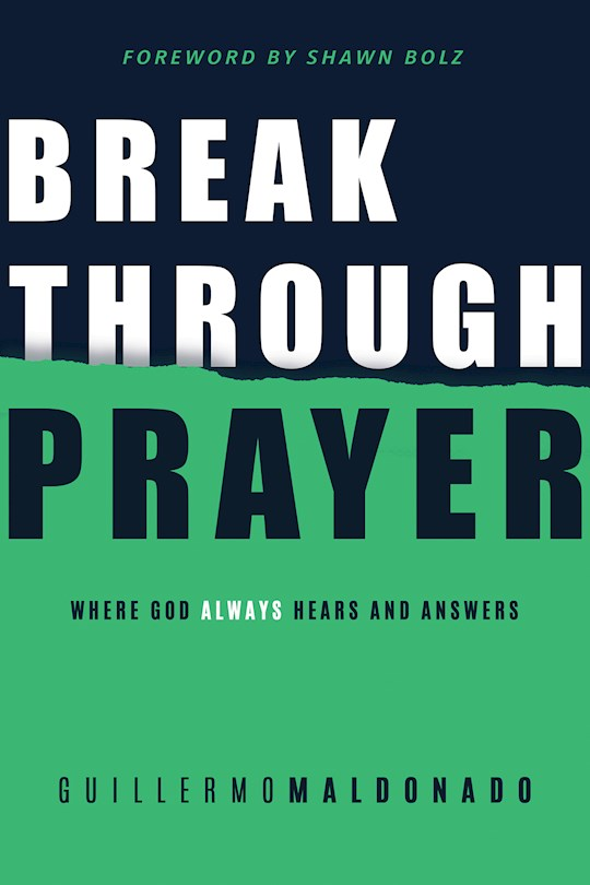Breakthrough Prayer  by Guillermo Maldonado | SHOPtheWORD