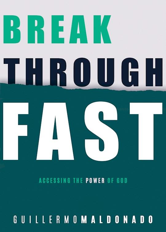 Breakthrough Fast  by Guillermo Maldonado | SHOPtheWORD