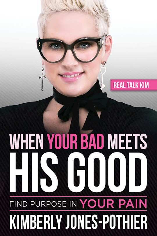 When Your Bad Meets His Good by Kimberly Jones-Pothier | SHOPtheWORD