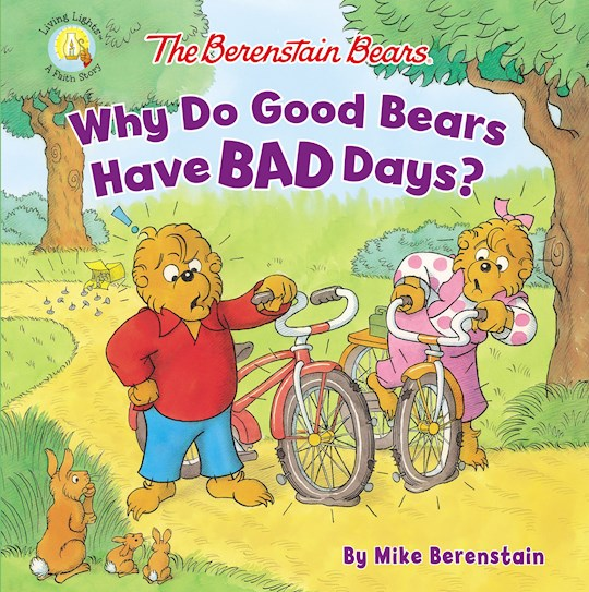 The Berenstain Bears Why Do Good Bears Have Bad Days? (Living Lights) by Bears Berenstain | SHOPtheWORD