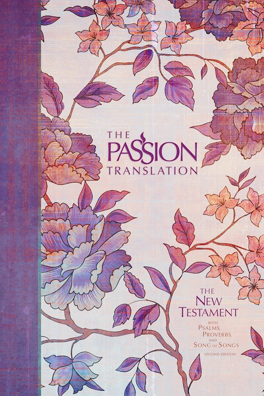 The Passion Translation New Testament With Psalms, Proverbs & Song Of Songs (2nd Edition)-Peony Hardcover  | SHOPtheWORD