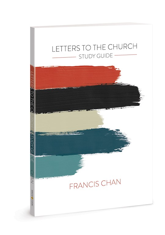 Letters To The Church Study Guide  by Francis Chan | SHOPtheWORD