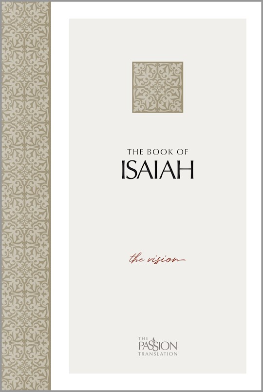 The Passion Translation: The Book Of Isaiah-Softcover | SHOPtheWORD