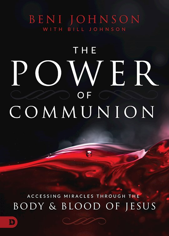 The Power Of Communion by Beni Johnson | SHOPtheWORD