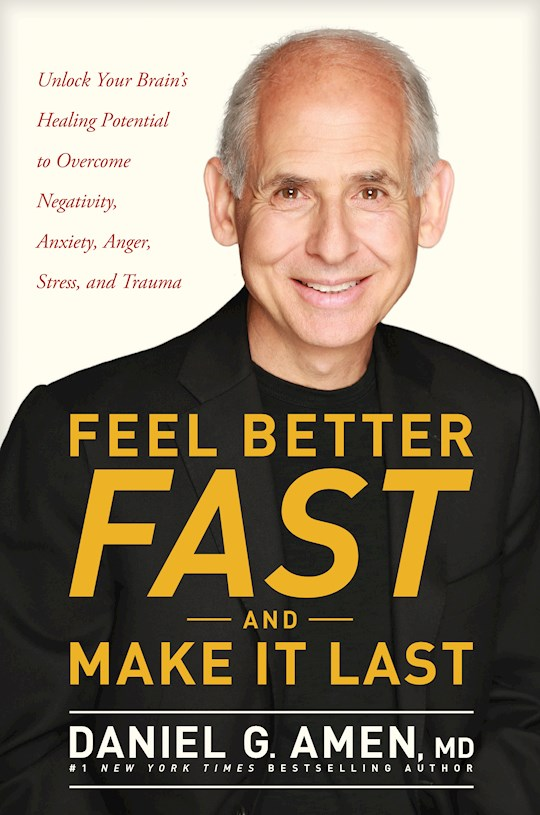 Feel Better Fast And Make It Last by Daniel G Amen | SHOPtheWORD