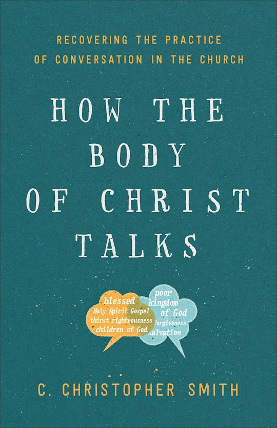 How The Body Of Christ Talks by C Christoph Smith | SHOPtheWORD