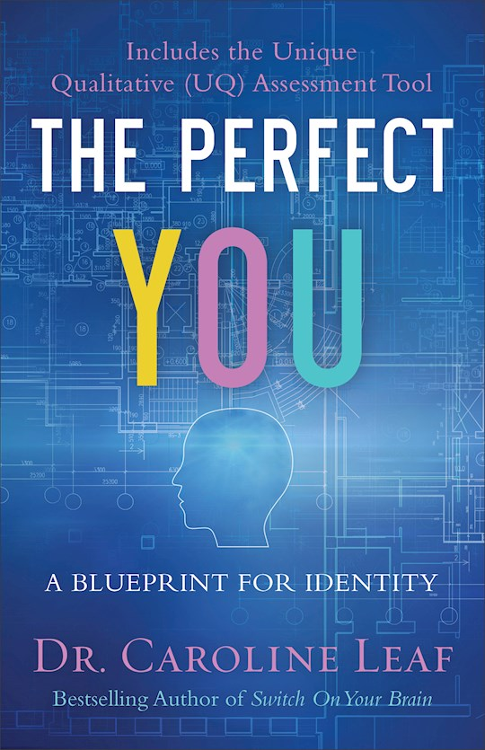 The Perfect You-Softcover by Caroline Leaf | SHOPtheWORD