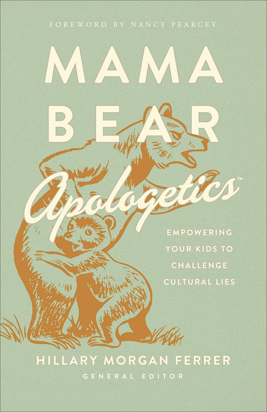 Mama Bear Apologetics by Hillary Morgan-Ferrer | SHOPtheWORD