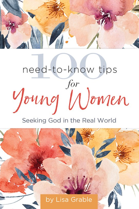 100 Need-To-Know Tips For Young Women by Lisa Grable | SHOPtheWORD