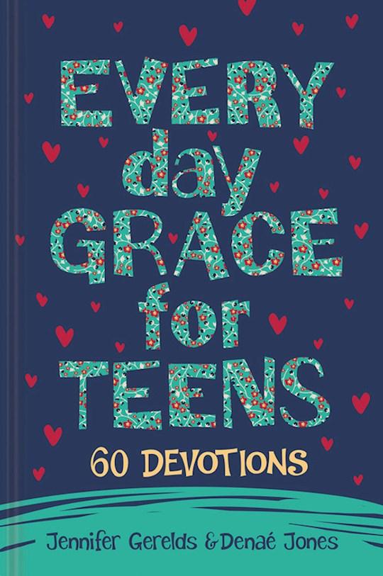 Everyday Grace For Teens by Jennifer Gerelds | SHOPtheWORD