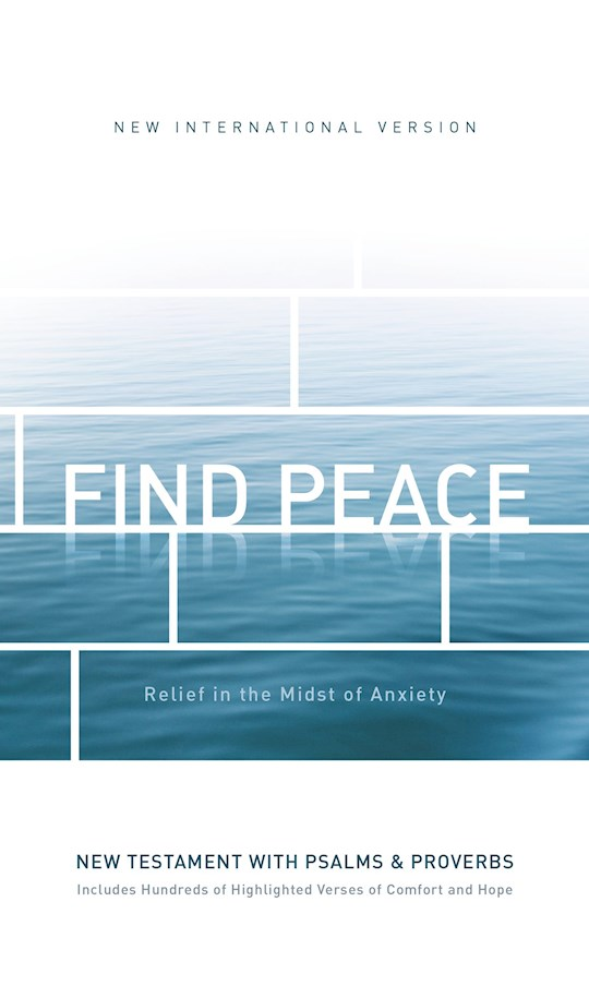 NIV Find Peace New Testament w/Psalms And Proverbs-Softcover | SHOPtheWORD