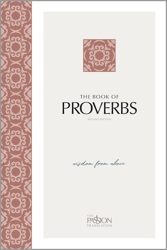 The Passion Translation: The Book Of Proverbs (2nd Edition)-Softcover | SHOPtheWORD