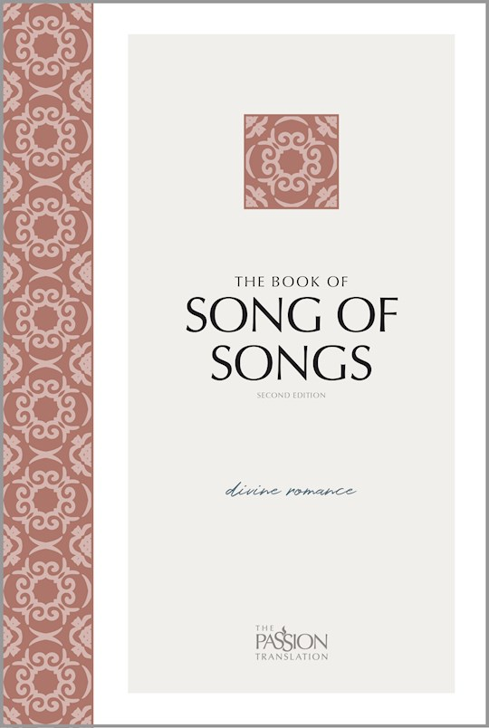 The Passion Translation: The Book Of Song Of Songs (2nd Edition)-Softcover | SHOPtheWORD