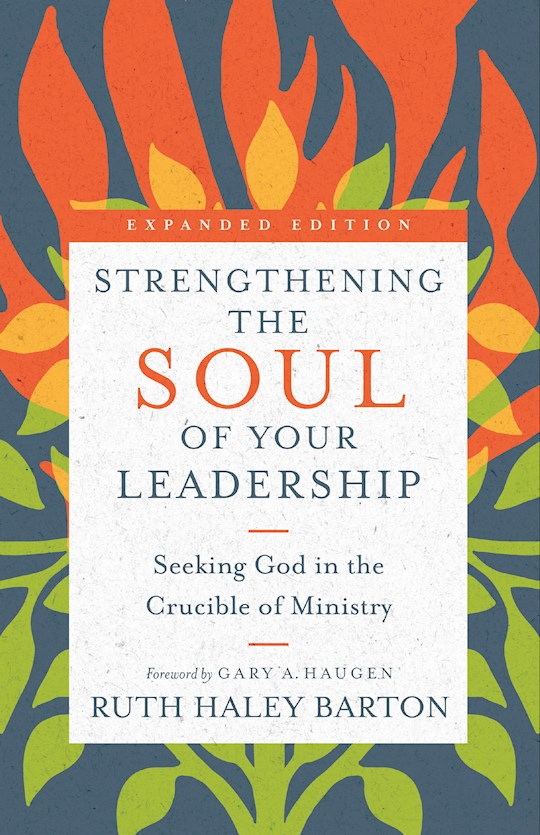 Strengthening The Soul Of Your Leadership (Expanded Edition) by Ruth Haley Barton | SHOPtheWORD
