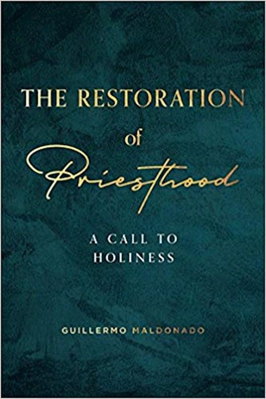 The Restoration Of Priesthood by Guillermo Maldonado | SHOPtheWORD