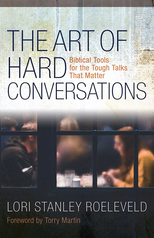 The Art Of Hard Conversations by Lori Roeleveld | SHOPtheWORD